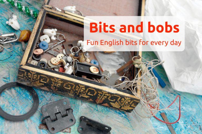 Bits and bobs of English